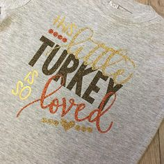 This Little Turkey is So Loved Toddler Tee Infant Tee