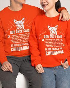 God Once Said Chihuahua Dog T-Shirt - Orange tea cup chihuahua puppies, chihuahuas, deer head chihuahua #chihuahuaofinstagaram #chihuahuadigest #chihuahuasgram, dried orange slices, yule decorations, scandinavian christmas Chihuahua Quotes, Chihuahua Puppies, Yorkie, Crew Neck Sweatshirt, Graphic Sweatshirt, T Shirt, Animal Quotes, Shirts With Sayings, Yule