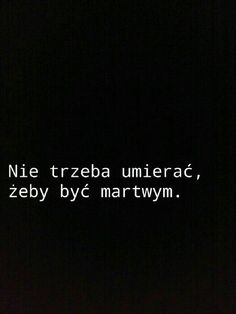 niektórzy już dawno umarli, a nadal żyją. Daily Quotes, Life Quotes, Ego Quotes, Sad Pictures, Quotes About Everything, I Am Sad, Some Words, Poetry Quotes, Picture Quotes