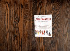 """""""Told through Wendy McNaughton's observational drawings and the words of the people she met, Meanwhile in San Francisco, The City in its Own Words is a collection of seventeen illustrated documentaries on diverse communities that together make a vibrant city."""""""