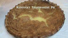 Cooking From Scratch:  Kentucky Transparent Pie
