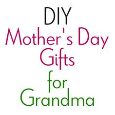 Mothers Day Gifts for Grandma from Crafty Journal (Diy Gifts For Grandma)