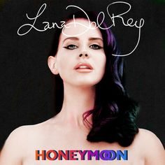 Lana Del Rey's Honeymoon in the style of Marina and the Diamond's FROOT!