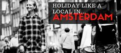 Today, Maartje will introduce us to Amsterdam from her local perspective. She will show us the best places to go, have fun and take a bite in order to help us to have the best time in Amsterdam.