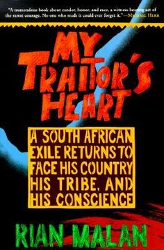 My Traitor's Heart: A South African Exile Returns to Face His Country, His Tribe, and His Conscience  http://www.goodreads.com/book/show/61118.My_Traitor_s_Heart