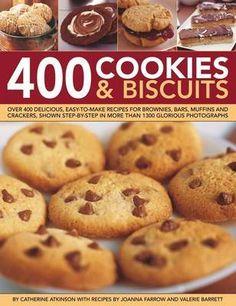 400 Cookies & Biscuits: Over 400 delicious easy-to-make recipes for brownies, bars, muffins and crackers, shown step-by-step in more than 1300 glorious photographs Easy Food To Make, How To Make, My Cookbook, Brownies, Wonderful Recipe, Biscuits, Crackers, Muffins, No Bake Cookies