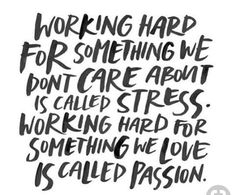 Quotes, work stress quotes, school stress quotes, passion work, love work q Woman Quotes, Life Quotes Love, New Quotes, Quotes To Live By, Motivational Quotes, Funny Quotes, Inspirational Quotes, Smile Quotes, Wisdom Quotes