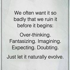 #WantIt #RuinIt just let it #Evolve #Naturally