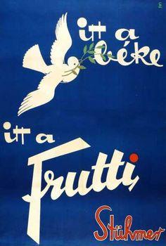 Itt a béke itt a Frutti, Stühmer retro plakát