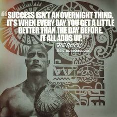 Dwayne Johnson Quote: http://addicted2success.com/quotes/24-dwayne-johnson-motivational-picture-quotes/