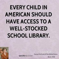 Laura Bush on Libraries.