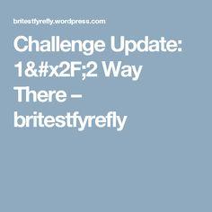 Challenge Update: 1/2 Way There – britestfyrefly