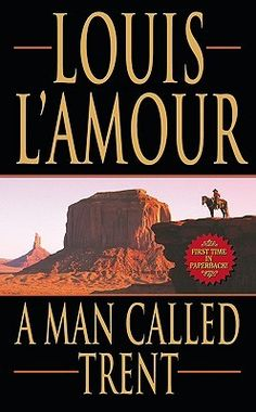 A Man Called Trent by Louis L'Amour. Love the Kilkenny books!