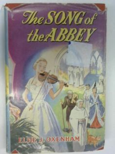 The Song of the Abbey by Oxenham, Elsie J.