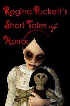 Regina Pucketts Short Tales of Horror by Regina Puckett, http://www.amazon.com/dp/B0097H1QZ0/ref=cm_sw_r_pi_dp_8HHRrb0BNK0YD