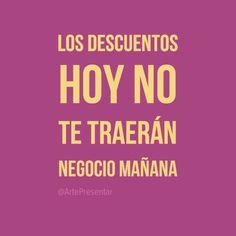 #citas Los descuentos hoy no te traerán negocio mañana