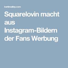 Squarelovin macht aus Instagram-Bildern der Fans Werbung Community, Social Media, Fan, Instagram Images, Advertising, Social Networks, Hand Fan, Fans, Social Media Tips