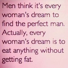 Every woman's dream.