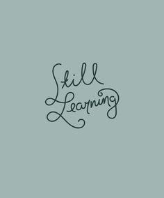 Monday Words: Still Learning