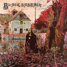Black Sabbath - Black Sabbath The first Black Sabbath album. Still my favorite to this day. A mix of classic heavy metal and heavy blues.