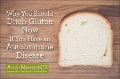 Why You Should Ditch Gluten Now if You Have an Autoimmune Disease - Amy Myers MD