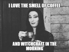 I love the smell of coffee and witchcraft in the morning Witch Meme, Witch Quotes, Wiccan, Witchcraft, Which Witch, Witch Aesthetic, Aesthetic Black, Modern Witch, Coffee Humor