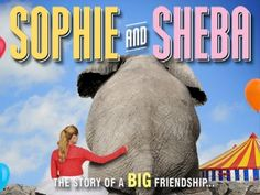 Sophie and Sheba - Full Movie - Sophie has grown up loving animals, especially her pet elephant, Sheba. When her family is forced to sell Sheba, Sophie hits the road to get her back....LOVE THIS :-)