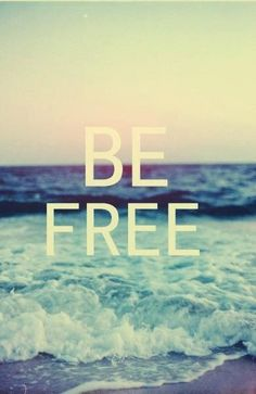 Be free to be yourself. You are so worthy and so very loved.
