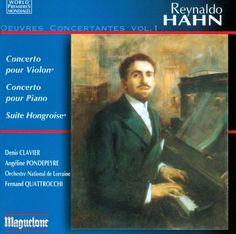 Clavier Denis. Pondepeyre A. Quattrocchi F. - Reynaldo Hahn: Oeuvres Concerta...