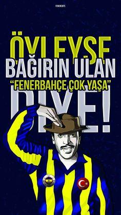 """Bağırın """"Fenerbahçe Çok Yaşa"""" diye"""