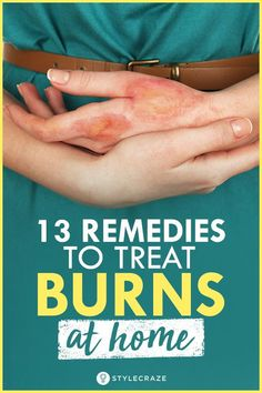 13 Remedies To Treat Burns At Home Health Clear Skin Health Remedies Health Tips Health For women Health Natural Health Tips Natural Remedies For Burns, Cold Home Remedies, Natural Health Remedies, Herbal Remedies, Natural Cures, Natural Healing, Natural Life, Natural Hair, Skin Burn Remedies