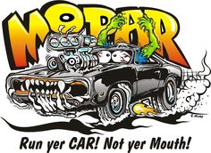 Anyone into Hot Rod Art? Mopar, Rat Fink, Cartoon Car Drawing, Cartoon Art, Triumph Motorcycles, Ducati, Ed Roth Art, Caricature, Dodge Logo