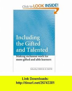 Including the gifted and Talented Making inclusion work for more gifted and able learners (9780415361101) Chris Smith , ISBN-10: 0415361109  , ISBN-13: 978-0415361101 ,  , tutorials , pdf , ebook , torrent , downloads , rapidshare , filesonic , hotfile , megaupload , fileserve
