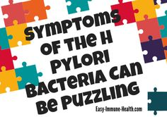 Symptoms of the H pylori bacteria can be puzzling. Could you have H pylori and not know it? http://www.easy-immune-health.com/H-Pylori-Bacteria.html