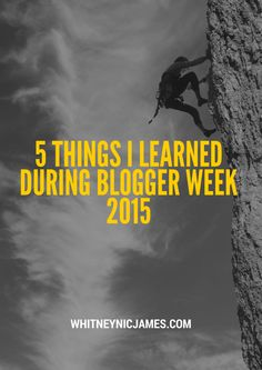 Event Recap | 5 Things l Learned During Blogger Week 2015