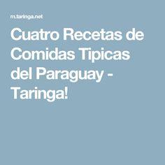 Cuatro  Recetas de Comidas Tipicas del Paraguay - Taringa!