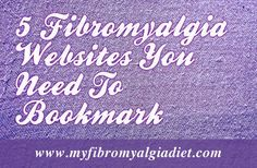 Fibromyalgia Awareness - May 12... 5 Fibromyalgia Websites You Need To Bookmark
