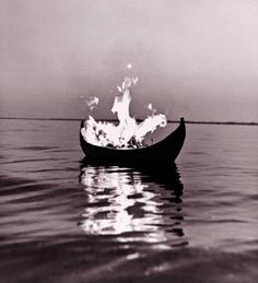 Viking Funeral- The way I want to be cremated You didn't think I wanted a regular old cremation did you?