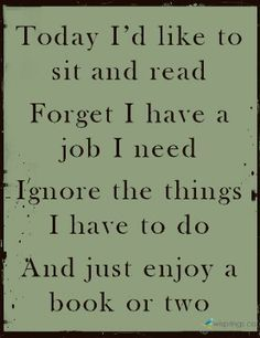 Today I would like to read!