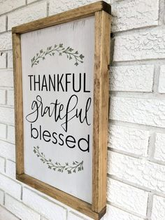 Thankful Grateful Blessed, Thankful Sign, Grateful Sign, Blessed Sign, Framed Wood Sign, Rustic Wood Diy Wood Signs, Vinyl Signs, Rustic Wood Signs, Blessed Sign, Thankful And Blessed, Grateful, Frames Decor, Wood Frames, Wall Decor