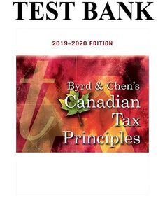 Byrd Chen's Canadian Tax Principles Edition Test Bank By Byrd and Chen Good Grades, Chen, Manual, This Or That Questions, Banks, Textbook, Couches