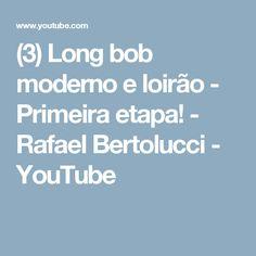 (3) Long bob moderno e loirão - Primeira etapa! - Rafael Bertolucci - YouTube