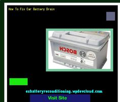 How To Fix Car Battery Drain 144007 - Recondition Your Old Batteries Back To 100% Of Their Working Condition!