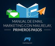 Manual de email marketing con Mailrelay, primeros pasos
