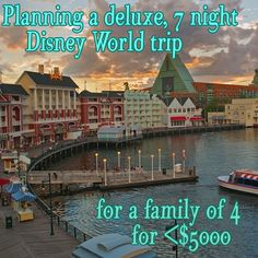 Planning a deluxe 1 week trip for 4 people for under $5k - from @Shannon Bellanca, WDW Prep School