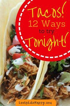 12 Tasty New Ways to Make Tacos- Perfect for Taco Tuesday! Taco Recipes