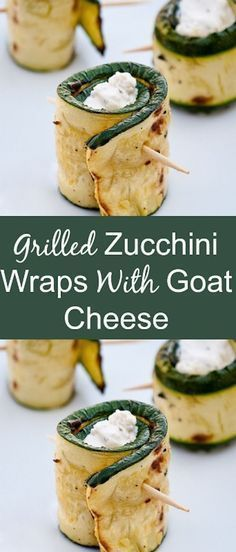 Grilled Zucchini Wraps with Goat Cheese. The perfect appetizer for a healthy and delicious finger food. #healthyreicpes #easyrecipes #zucchini