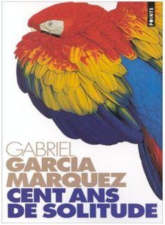 Cent ans de solitude - Gabriel García Márquez - SensCritique