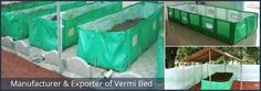 There is a fast increment in the usage of Vermi Bed in India in the recent years.  We manufacture finest quality vermi-bed that is made up of premium grade tarpaulin fabrics that are procured from only certified vendor in the market.