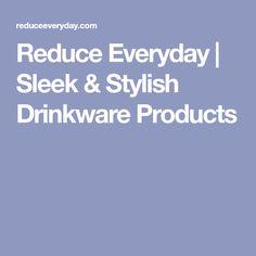 Reduce Everyday | Sleek & Stylish Drinkware Products